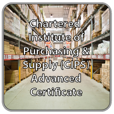 Chartered Institute of Purchasing & Supply (CIPS) - Advanced Certificate