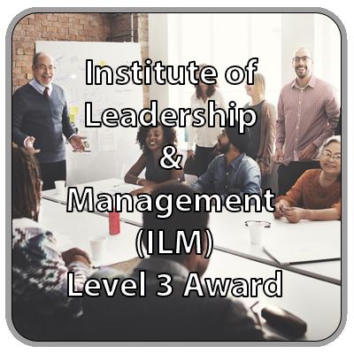 Institute of Leadership & Management (ILM) - Level 3 Award