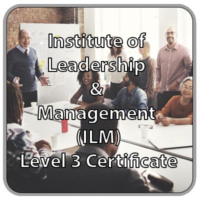 Institute of Leadership & Management (ILM) - Level 3 Certficate