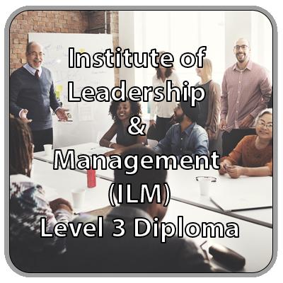 Institute of Leadership & Management (ILM) - Level 3 Diploma