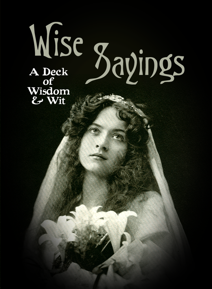 WISE SAYINGS: A Deck of Wit and Wisdom