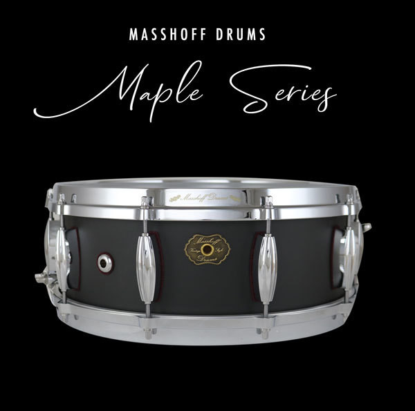 Masshoff Drums Maple Series / Poinciana Tar Black