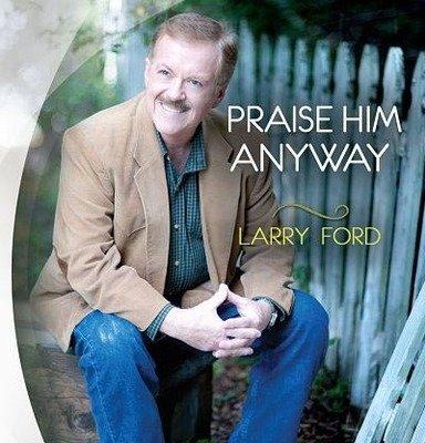 Praise Him Anyway - CD
