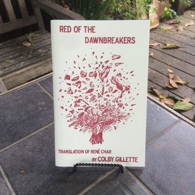 Red of the Dawnbreakers, by Rene Char, translated by Colby Gillette