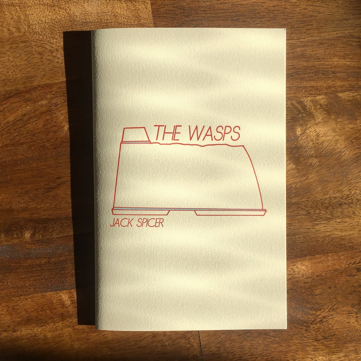 The Wasps, by Jack Spicer, with a forward by Daniel Benjamin