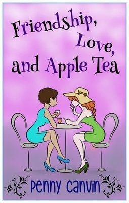 Friendship, Love and Apple Tea