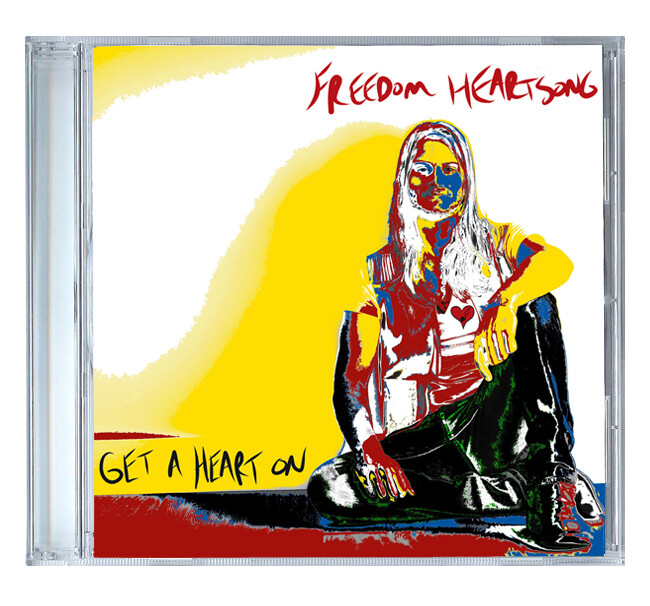 Get a Heart On by Freedom Heartsong [CD]