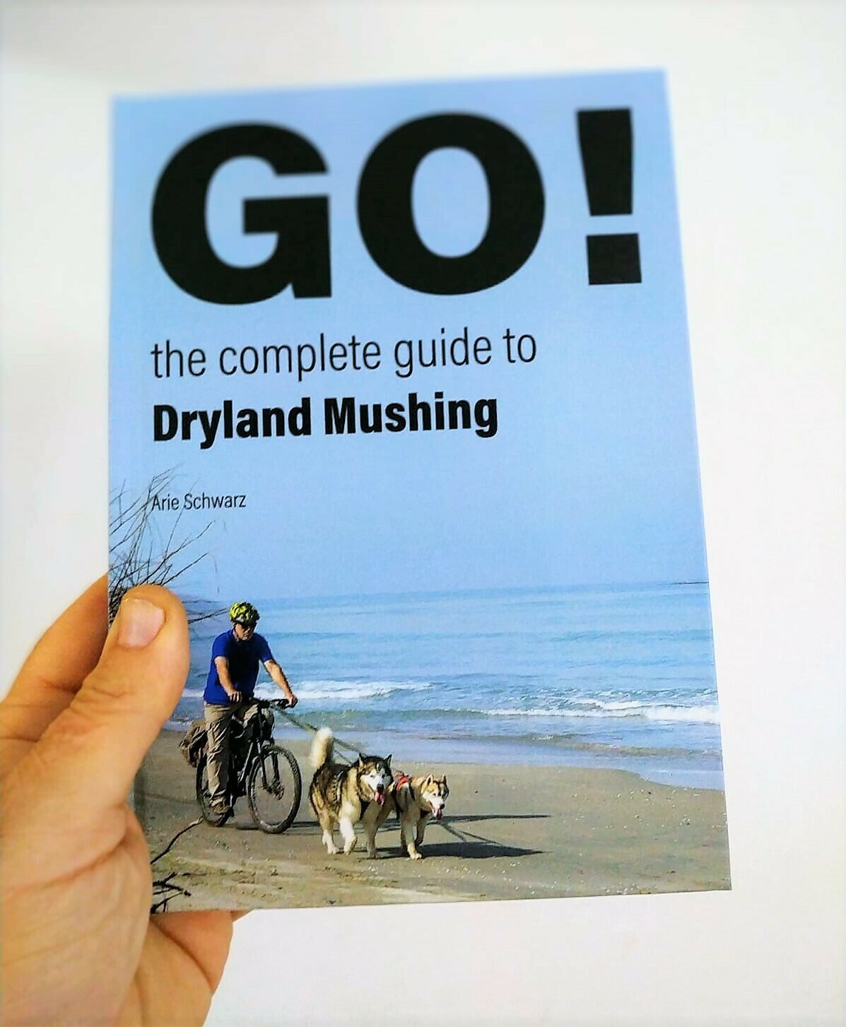 Go! the complete guide to Dryland Mushing, Special Corona offer!