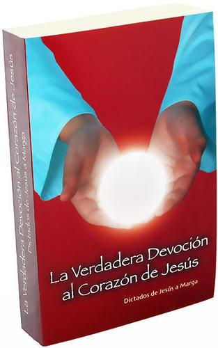 Tomo I: La Verdadera Devoción Al Corazón de Jesús