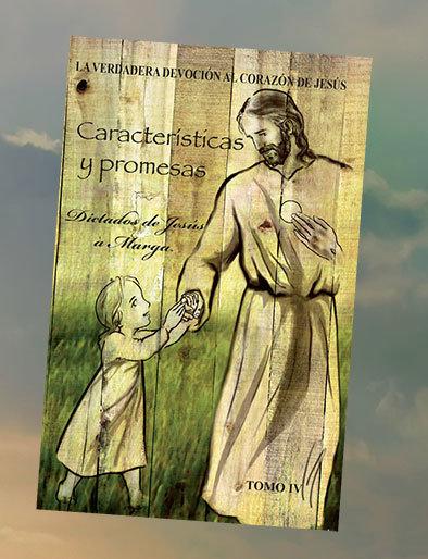 Tomo IV. Características y Promesas. Dictados de Jesús a Marga 0000004