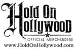 Hold On Hollywood - T-shirts, Tickets, & More