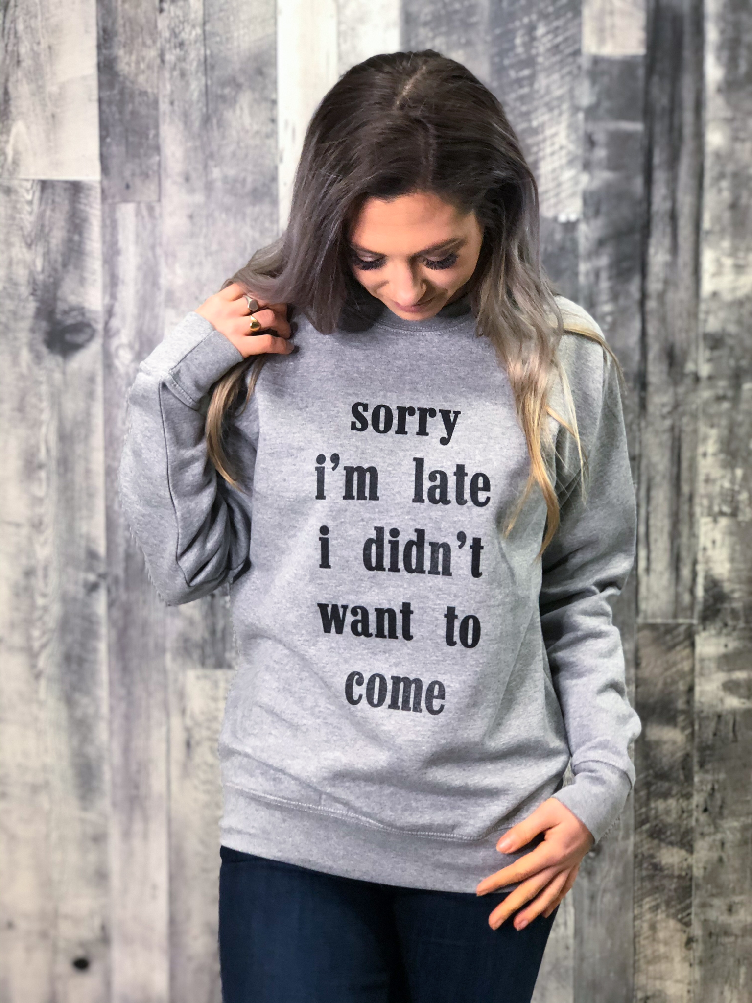 Didn't Want to Come Sweatshirt 84644