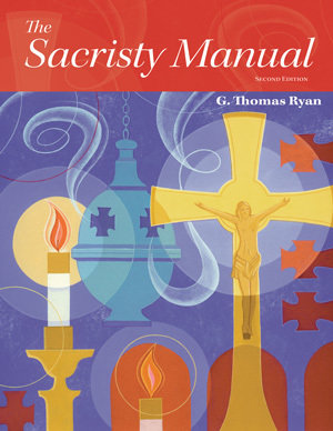The Sacristy Manual, Second Edition