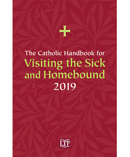 Catholic Handbook for Visiting the Sick and Homebound 2019