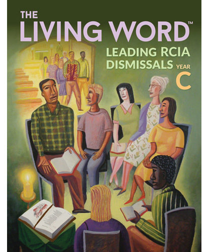 The Living Word: Leading RCIA Dismissals, YEAR C