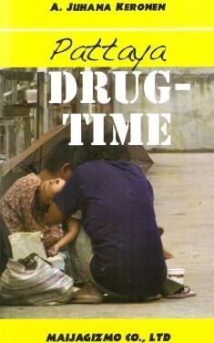 Keronen A. Juhana: Pattaya Drugtime