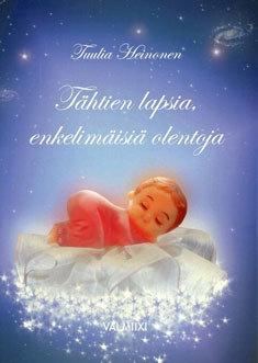 Heinonen Tuulia, Heinonen Suvi: Tähtien lapsia, enkelimäisiä olentoja