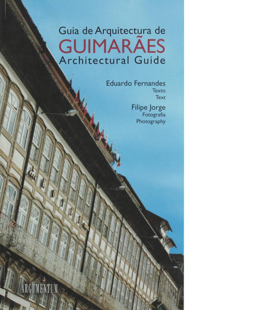 Guia de Arquitectura de Guimarães - Guimarães Architectural Guide