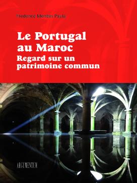Le Portugal au Maroc - Regard sur un patrimoine commun