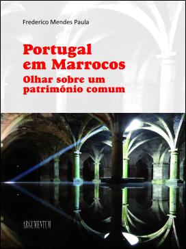 Portugal em Marrocos - Olhar sobre um património comum