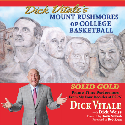 Dick Vitale's Mount Rushmores of College Basketball SOLD OUT FOR A SECOND TIME! NEW ORDERS SHIP APPROX MARCH 22ND. 00029