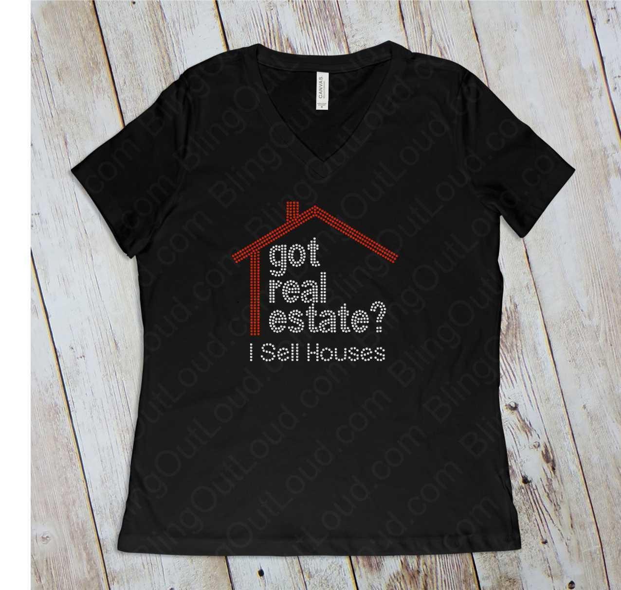 Got Real Estate? I Sell Houses Rhinestone Bling Ladies T-Shirt