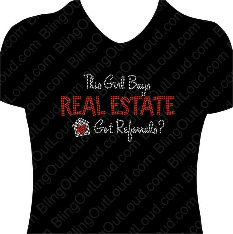 This Girl Sells Real Estate Got Referrals? Rhinestone Bling Ladies T-shirt