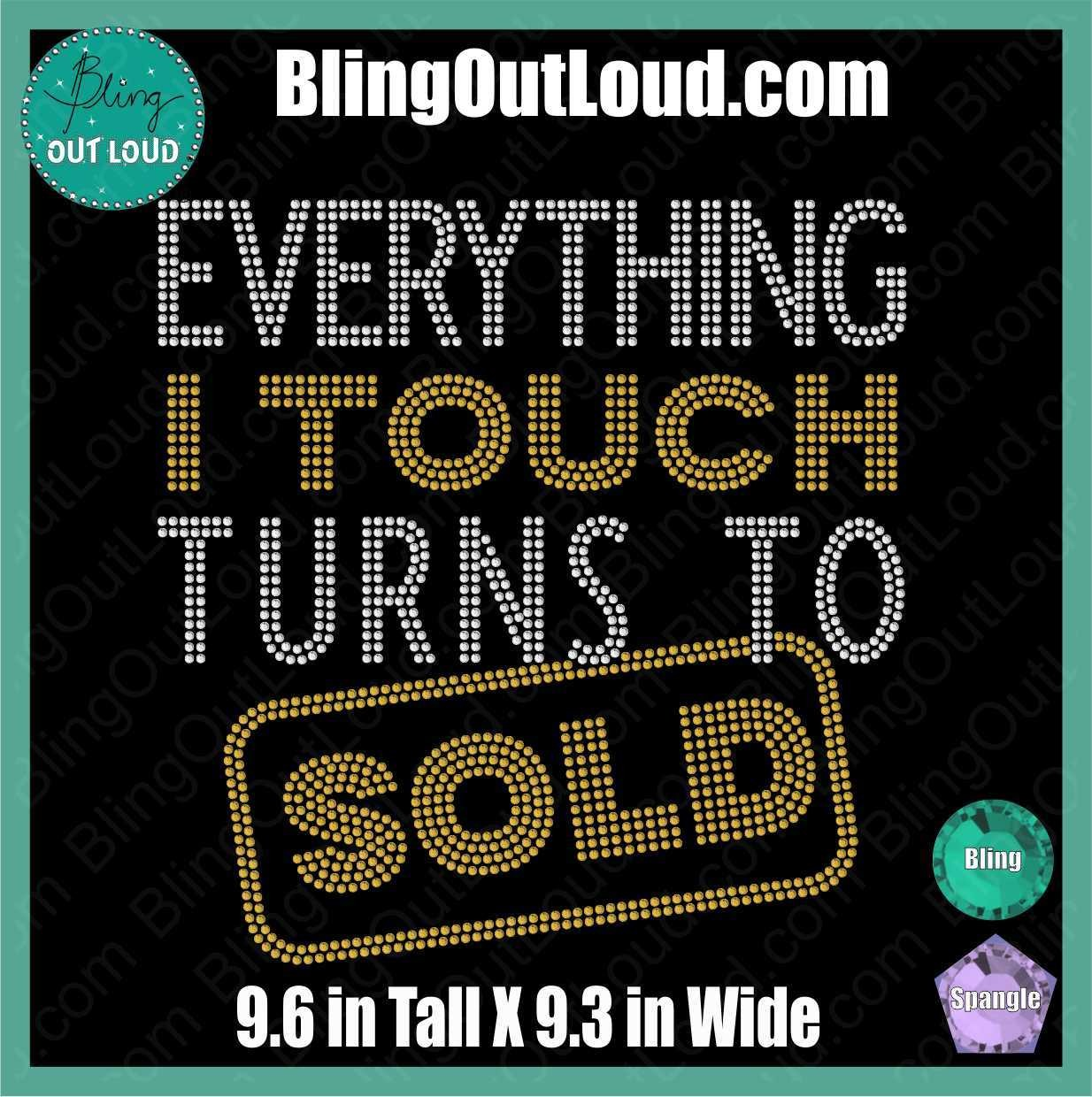 Everything I Touch Turns to Sold Rhinestone Bling DIY Transfer