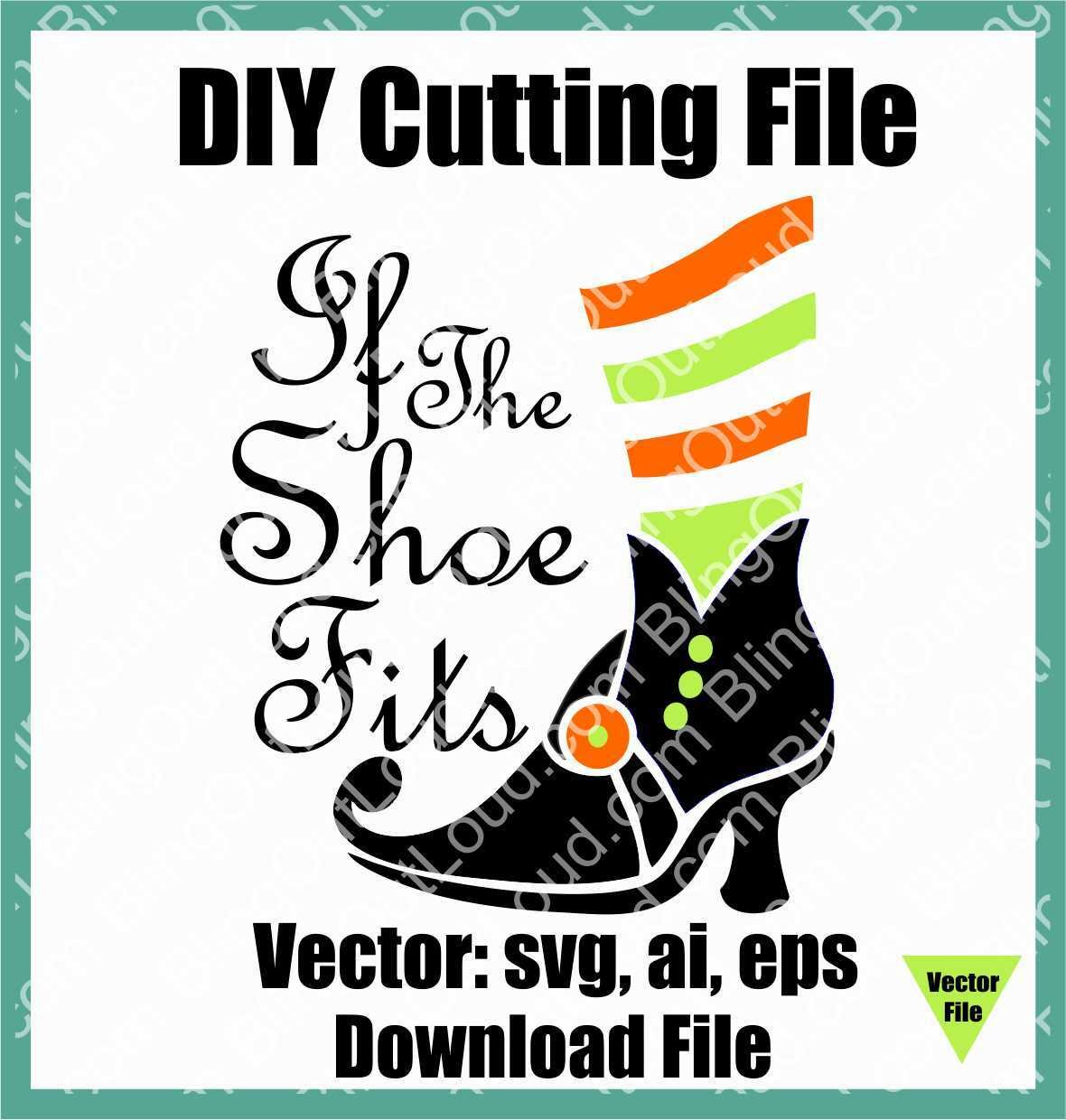 If the Shoe Fits Halloween SVG DIY Vector Instant Download Cutting File CUTShoeFits