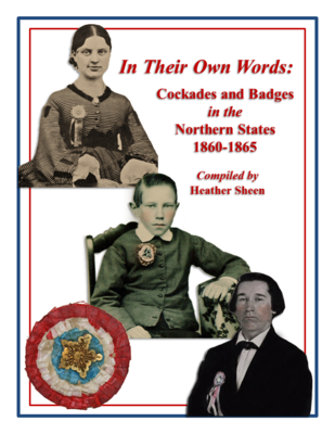 In Their Own Words: Cockades and Badges in the Northern States 1860-1865