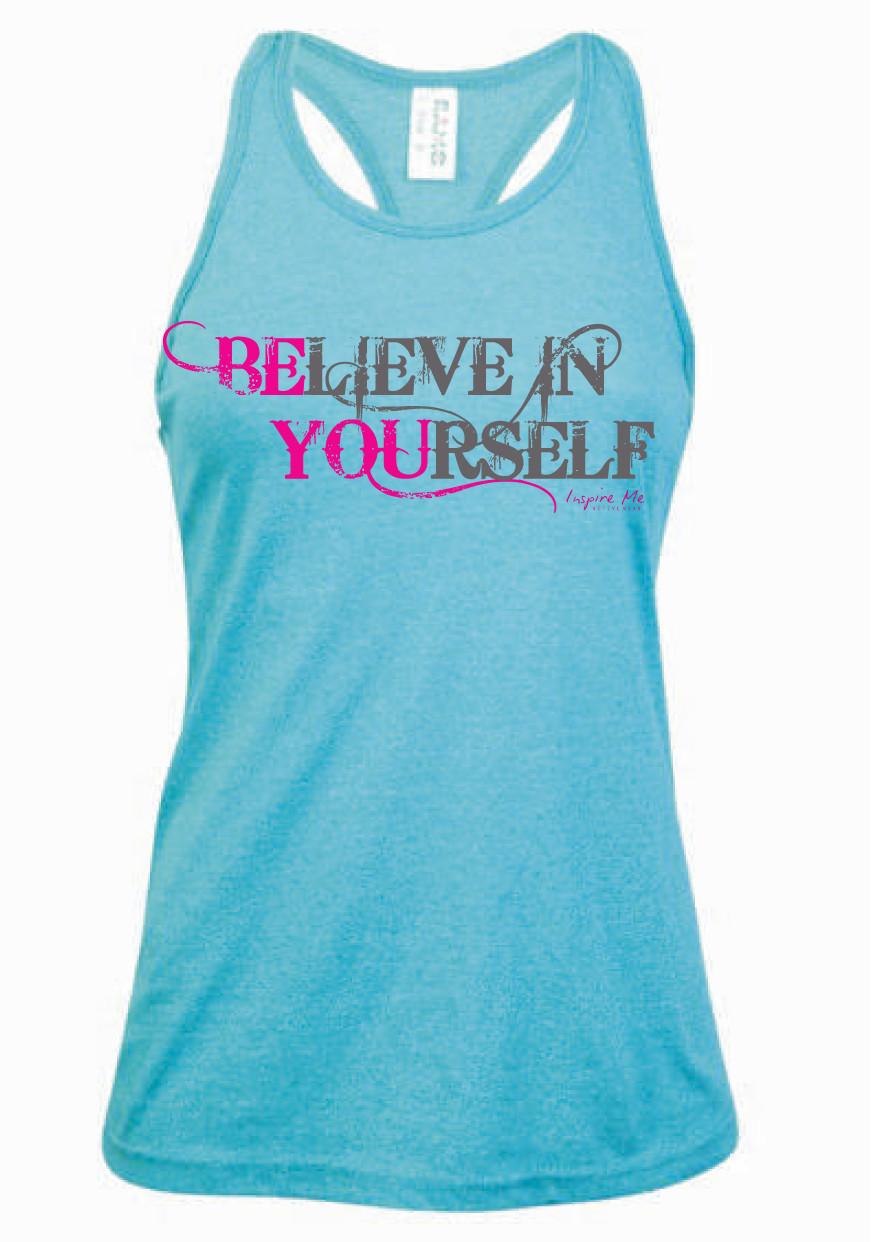 """""""Believe In Yourself"""" Singlet - Ladies Greatness Singlet"""