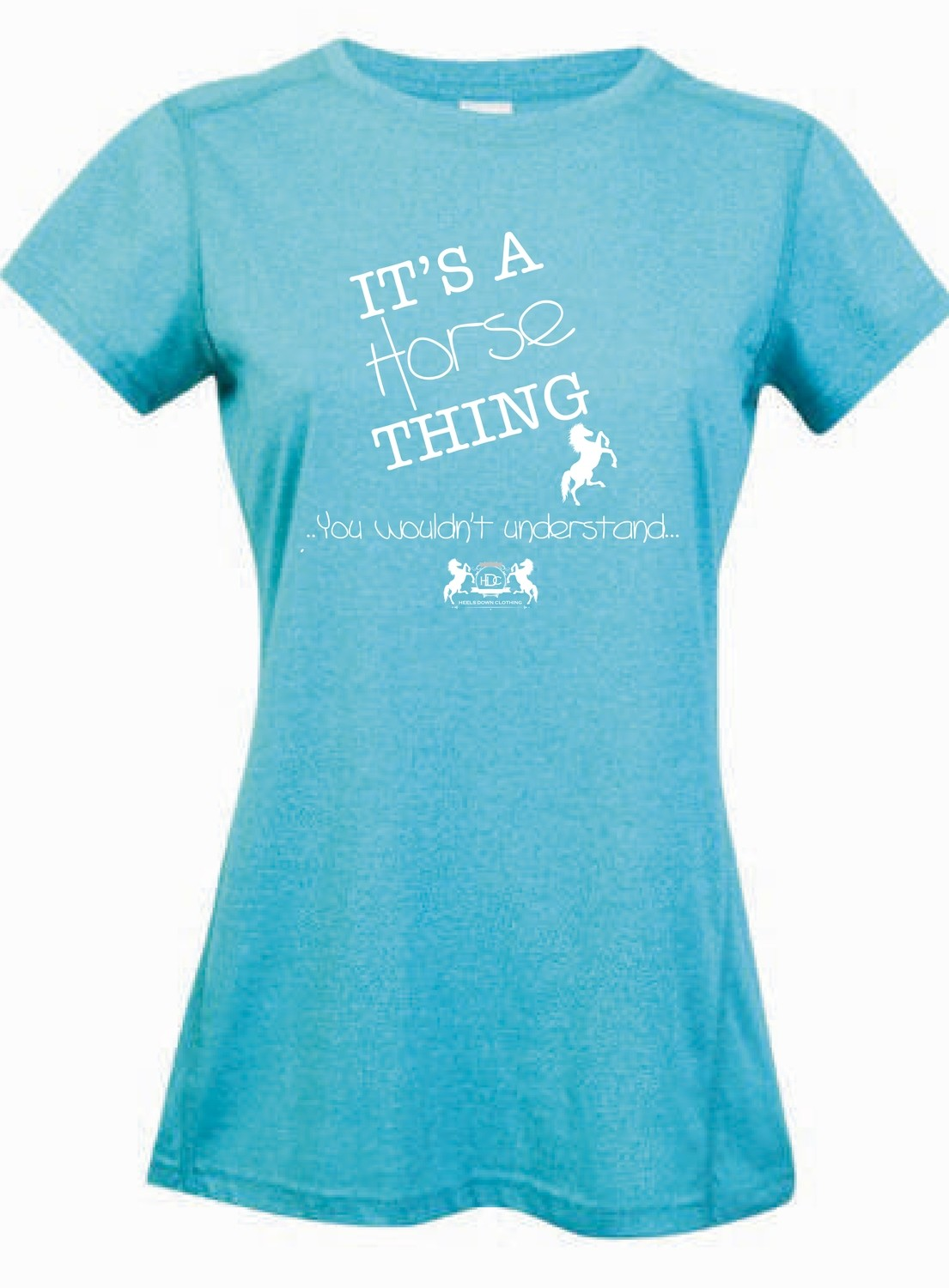 """""""It's A Horse Thing"""" Tee - Ladies Greatness Tee"""