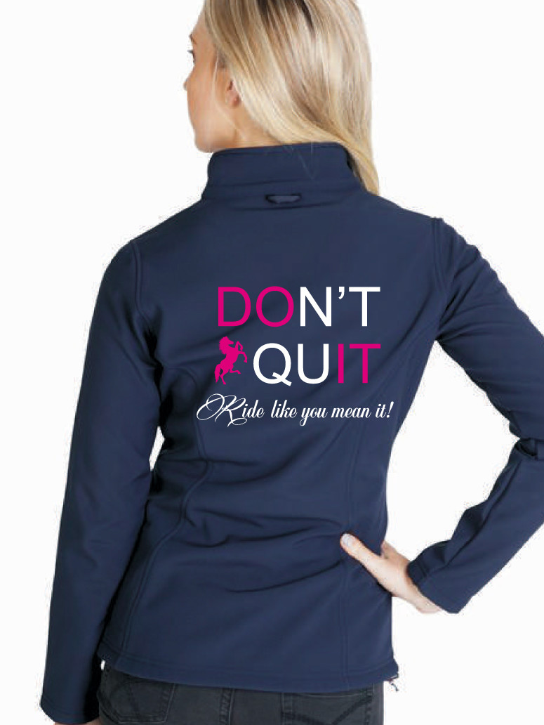 """Don't Quit"" Jacket - Ladies Soft Shell Jacket"