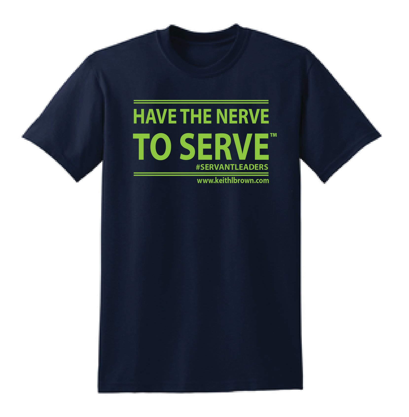 Have the Nerve to Serve T-Shirt 00041