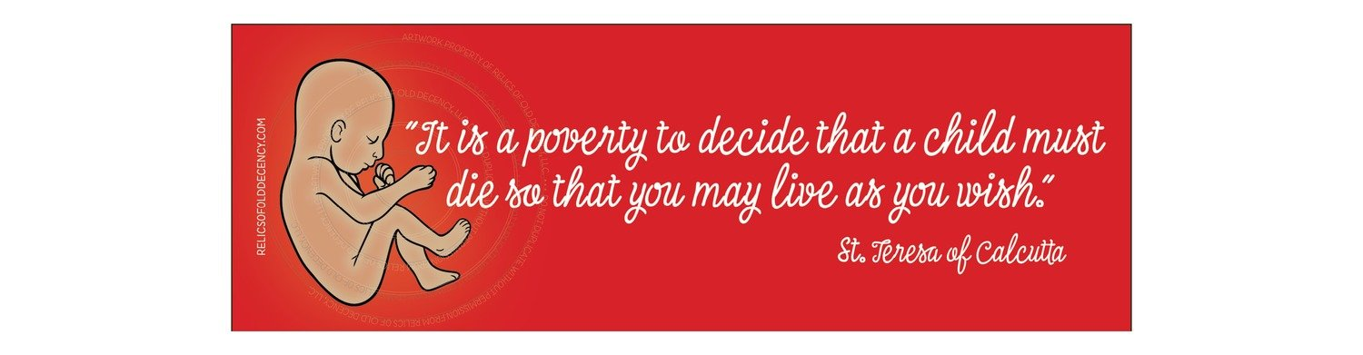It is a poverty. St. Teresa of Calcutta Bumper Sticker
