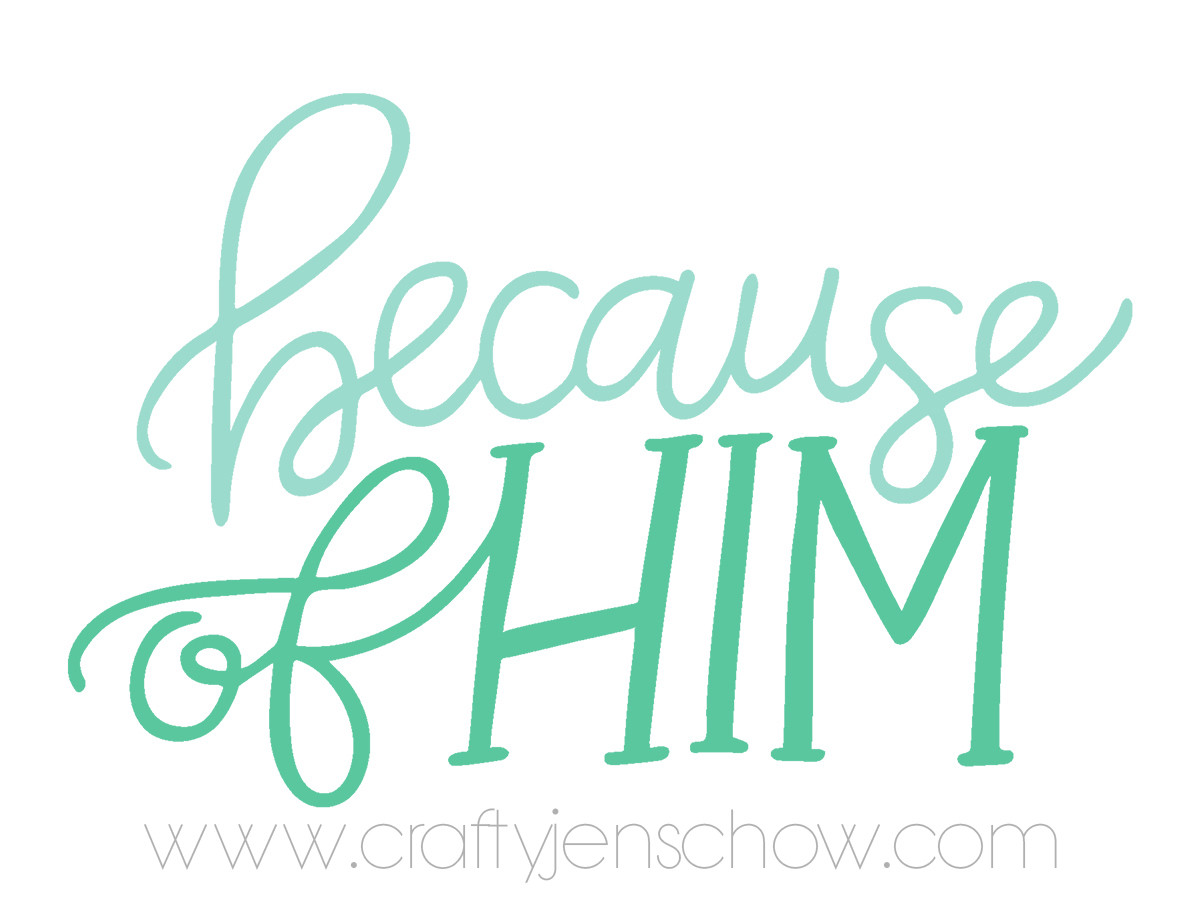Because of Him *FREE* Printable Download