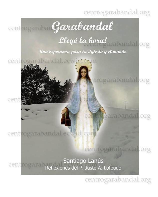 "Libro ""Garabandal llegó la Hora""- Santiago Lanús"