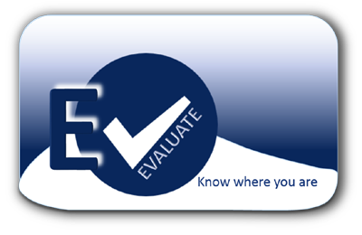 EVALUATE Know where you are