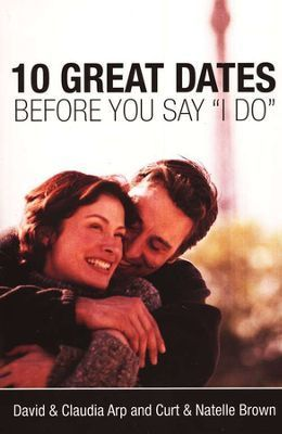 10 Great Dates: Before You Say