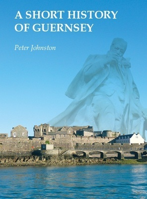 A Short History of Guernsey