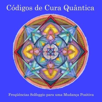 Códigos de Cura Quântica (download em ÁUDIO) 00741