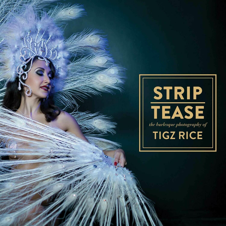 STRIP | TEASE by Tigz Rice - PRE-ORDER