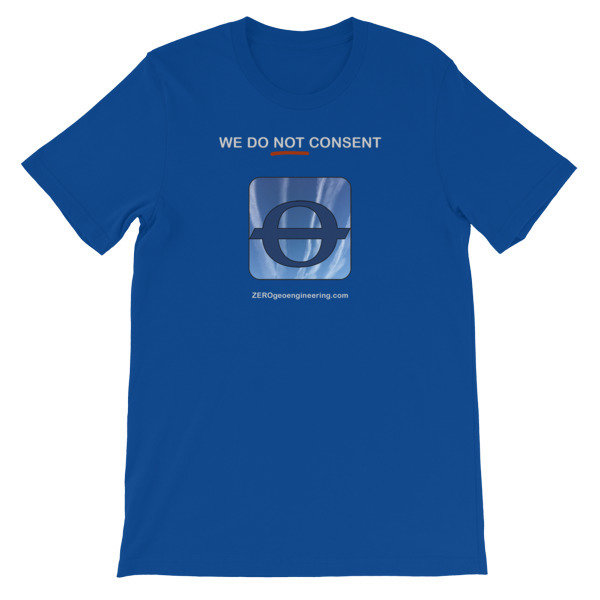 WE DO NOT CONSENT ZEROgeoengineering.com Short-Sleeve Unisex T-Shirt
