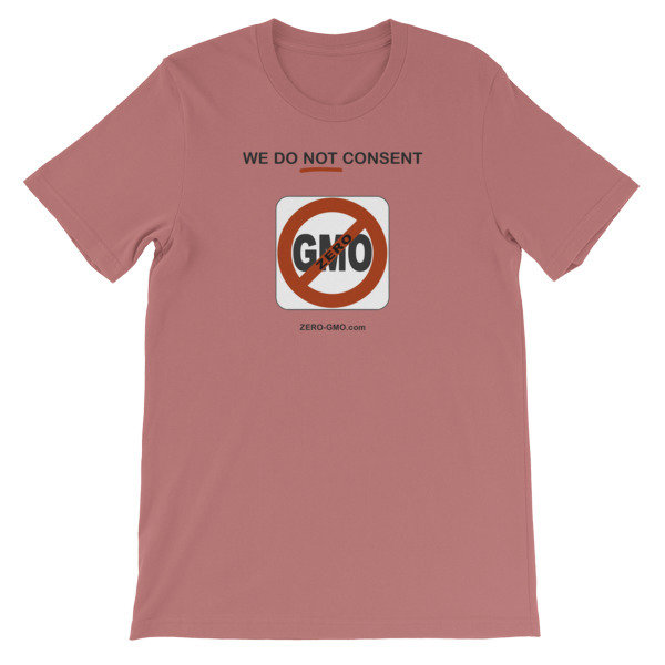 WE DO NOT CONSENT ZERO-GMO.com Short-Sleeve Unisex T-Shirt 00017