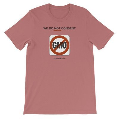 WE DO NOT CONSENT ZERO-GMO.com Short-Sleeve Unisex T-Shirt
