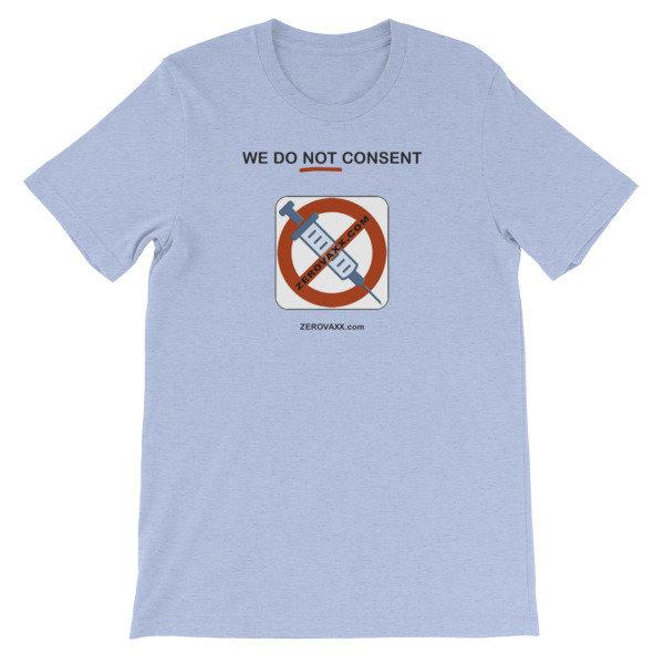 WE DO NOT CONSENT ZEROVAXX.com Short-Sleeve Unisex T-Shirt
