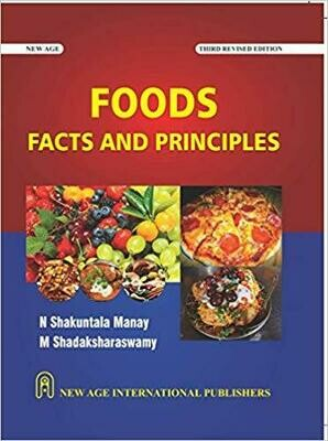 Foods Facts and Principles  by N. Shakuntala Manay