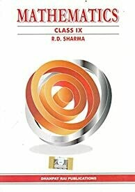 Mathematics for Class 9 (Old Edition)