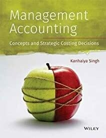 Management Accounting: Concepts And Stratagic Costing Decision
