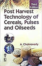 POST HARVEST TECHNOLOGY OF CEREALS PULSES AND OILSEEDS 3ED (PB 2019)